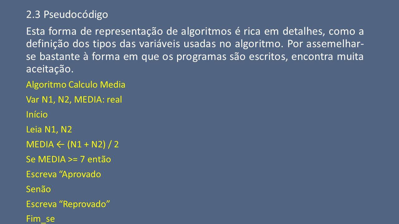 6.2 Instrução Primitiva de Saída de Dados Pseudocódigo Algoritmo EXEMPLO_6.1 Var PRECO_UNIT, PRECO_TOT : real QUANT : inteiro Início PRECO_UNIT ← 5.0 QUANT ← 10 PRECO_TOT ← PRECO_UNIT * QUANT Escreva PRECO TOTAL Fim.