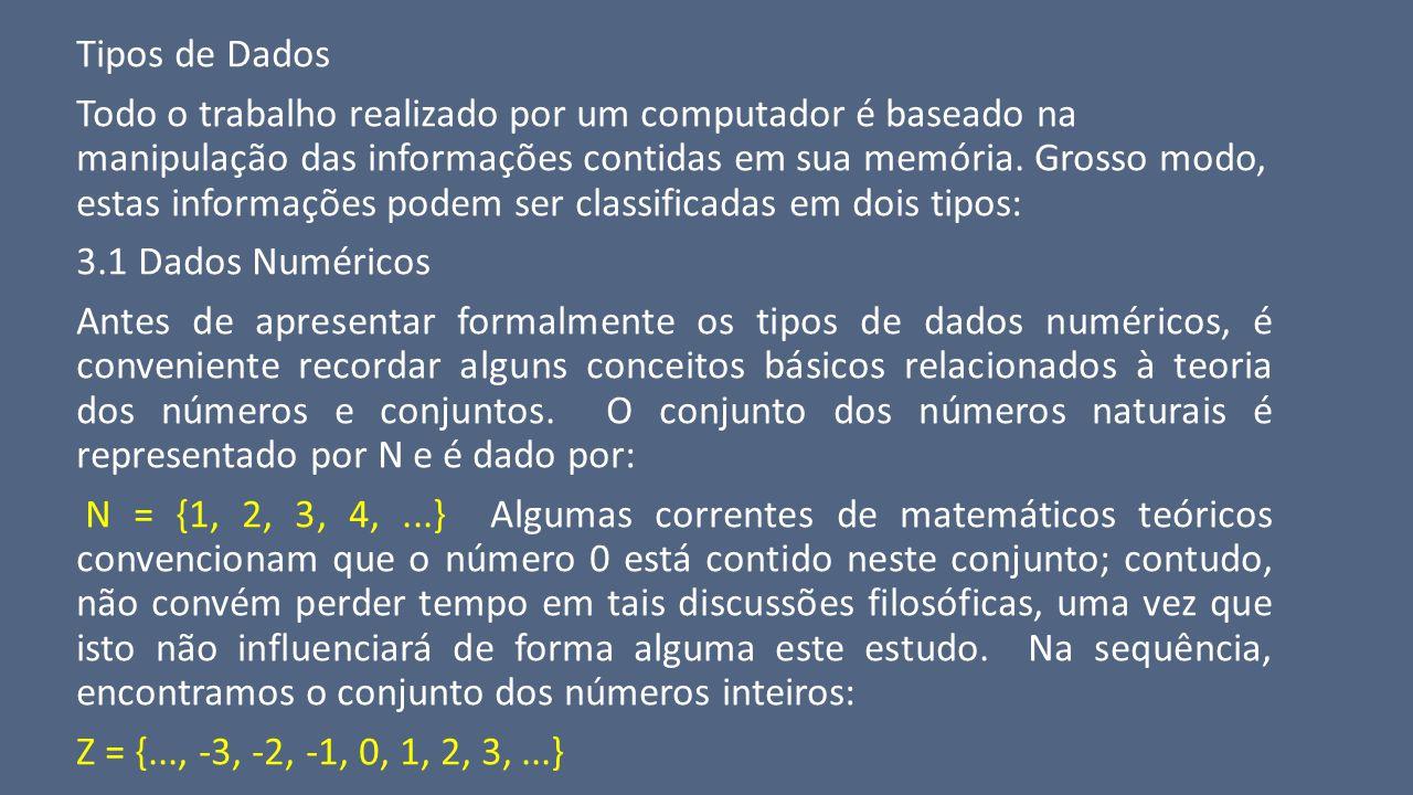 5 - Expressões 5.1 Conceito O conceito de expressão em termos computacionais está intimamente ligado ao conceito de expressão (ou fórmula) matemática, onde um conjunto de variáveis e constantes numéricas relacionam-se por meio de operadores aritméticos compondo uma fórmula que, uma vez avaliada, resulta num valor.