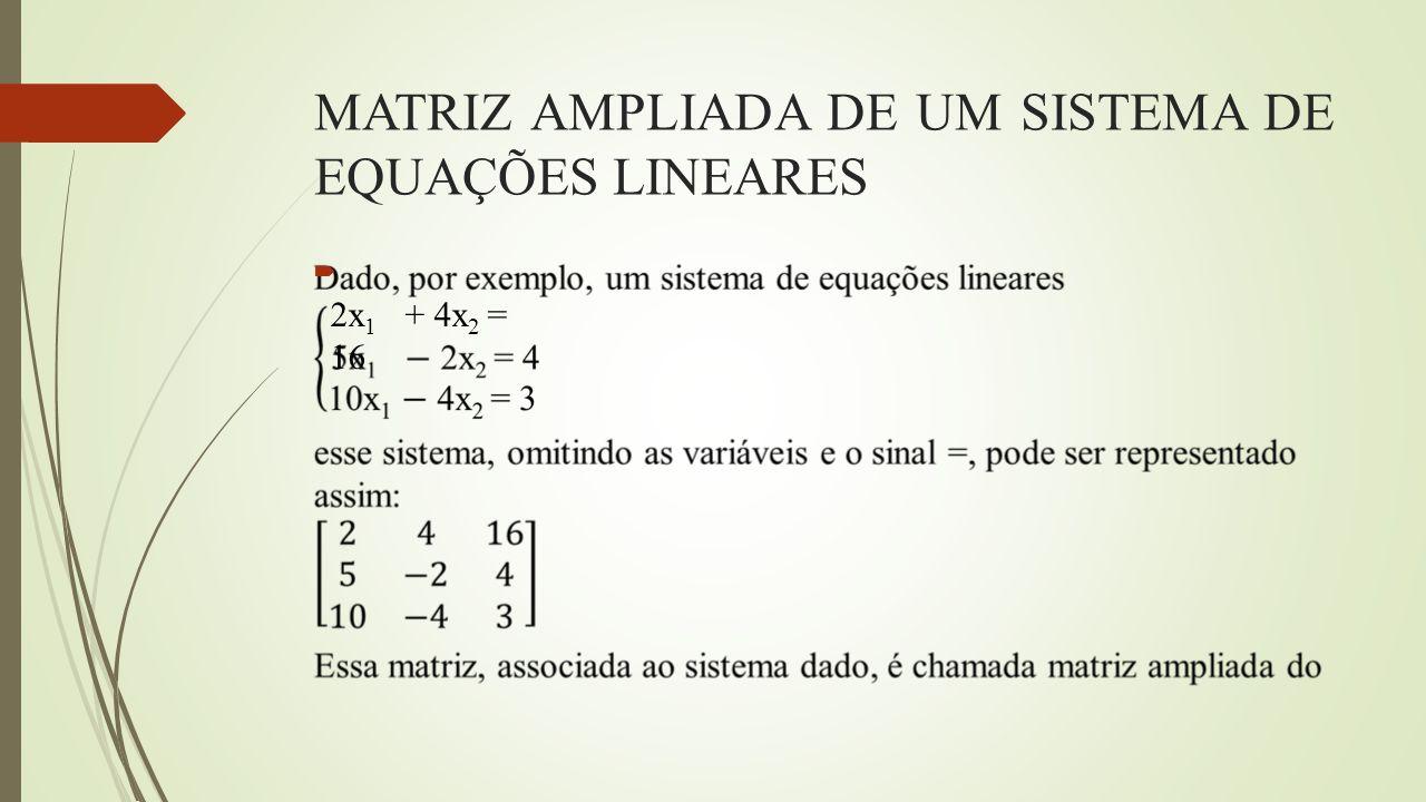 ESCALONAMENTO: MÉTODO DE ELIMINAÇÃO GAUSSIANA O método de Gauss para resolução de sistemas é um dos mais adotados quando se faz uso do computador, devido ao menor número de operações que envolve.