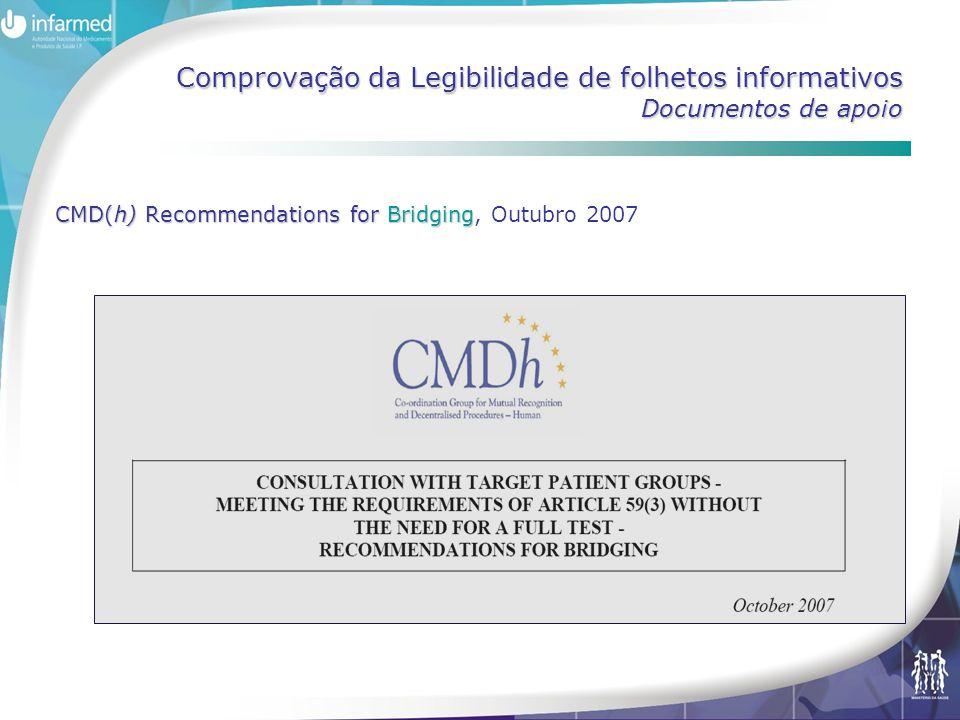 Comprovação da Legibilidade de folhetos informativos Documentos de apoio CMD(h) Recommendations for Bridging CMD(h) Recommendations for Bridging, Outubro 2007