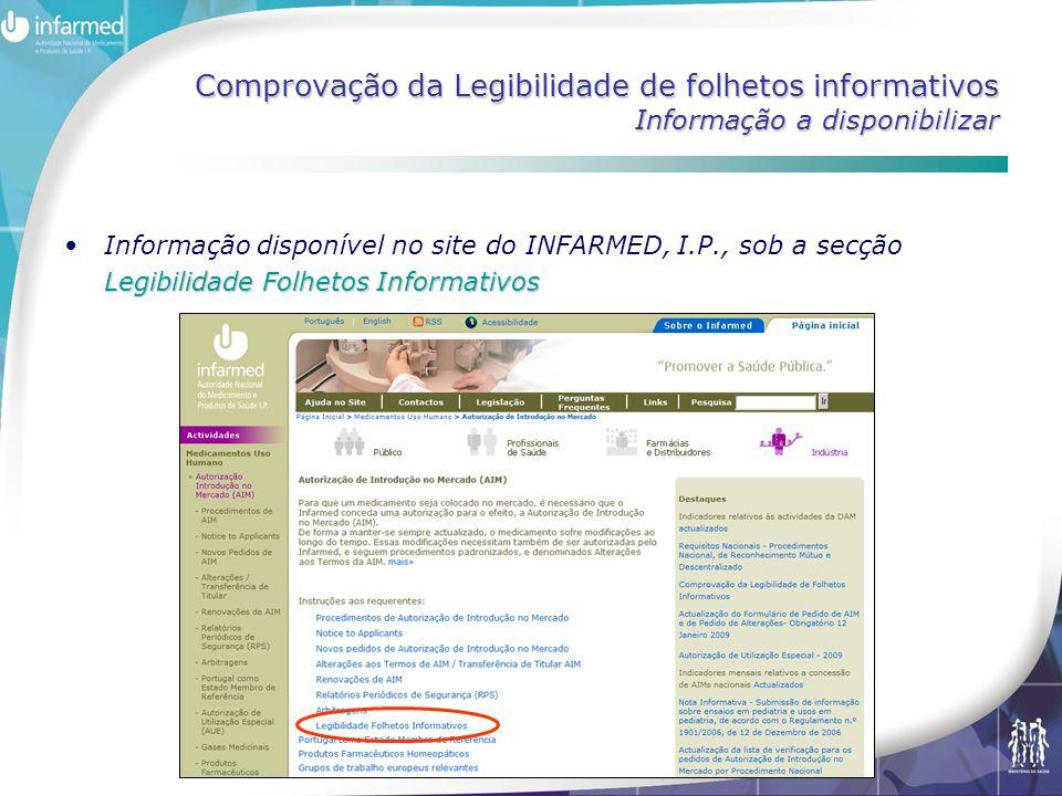 Comprovação da Legibilidade de folhetos informativos Informação a disponibilizar Legibilidade Folhetos InformativosInformação disponível no site do INFARMED, I.P., sob a secção Legibilidade Folhetos Informativos