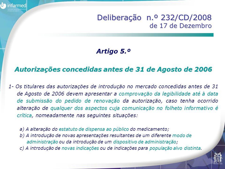 Deliberação n.º 232/CD/2008 de 17 de Dezembro Artigo 5.º Autorizações concedidas antes de 31 de Agosto de 2006 comprovação da legibilidade até à data