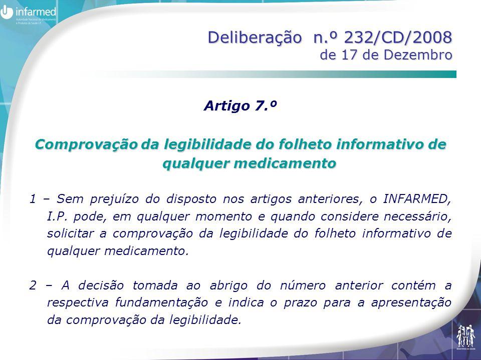 Deliberação n.º 232/CD/2008 de 17 de Dezembro Artigo 7.º Comprovação da legibilidade do folheto informativo de qualquer medicamento 1 – Sem prejuízo d