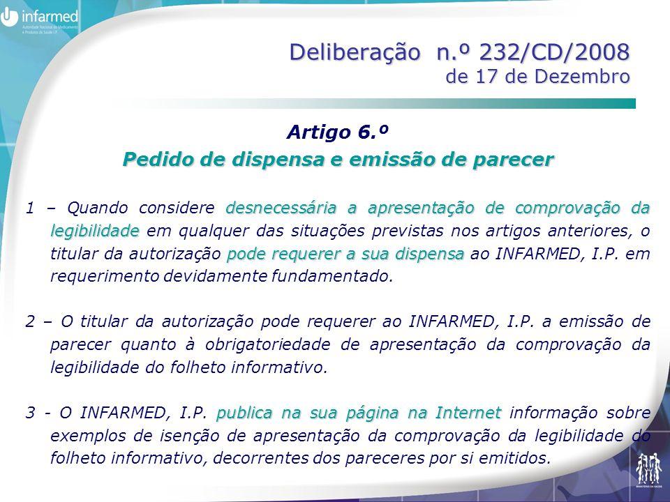 Deliberação n.º 232/CD/2008 de 17 de Dezembro Artigo 6.º Pedido de dispensa e emissão de parecer desnecessária a apresentação de comprovação da legibi