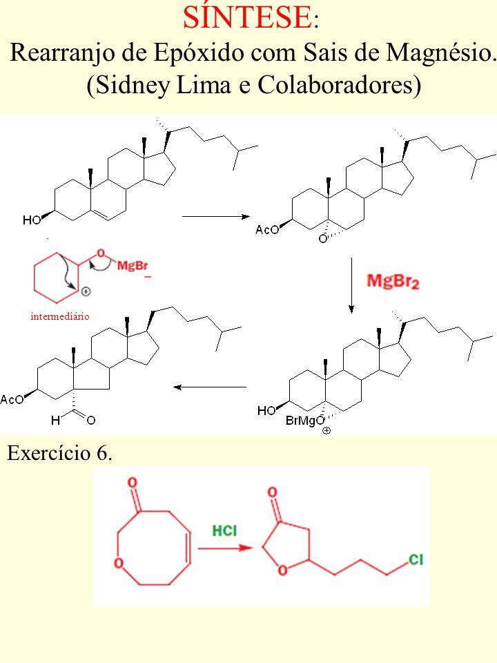 SÍNTESE : Rearranjo de Epóxido com Sais de Magnésio. (Sidney Lima e Colaboradores) intermediário Exercício 6.