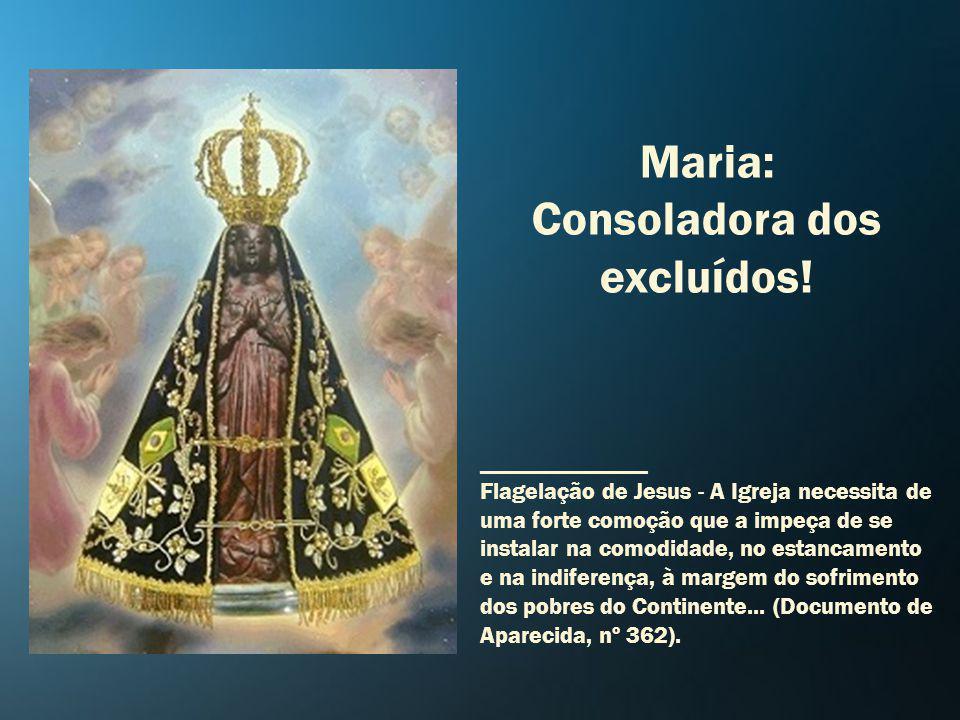 Maria: Consoladora dos excluídos.