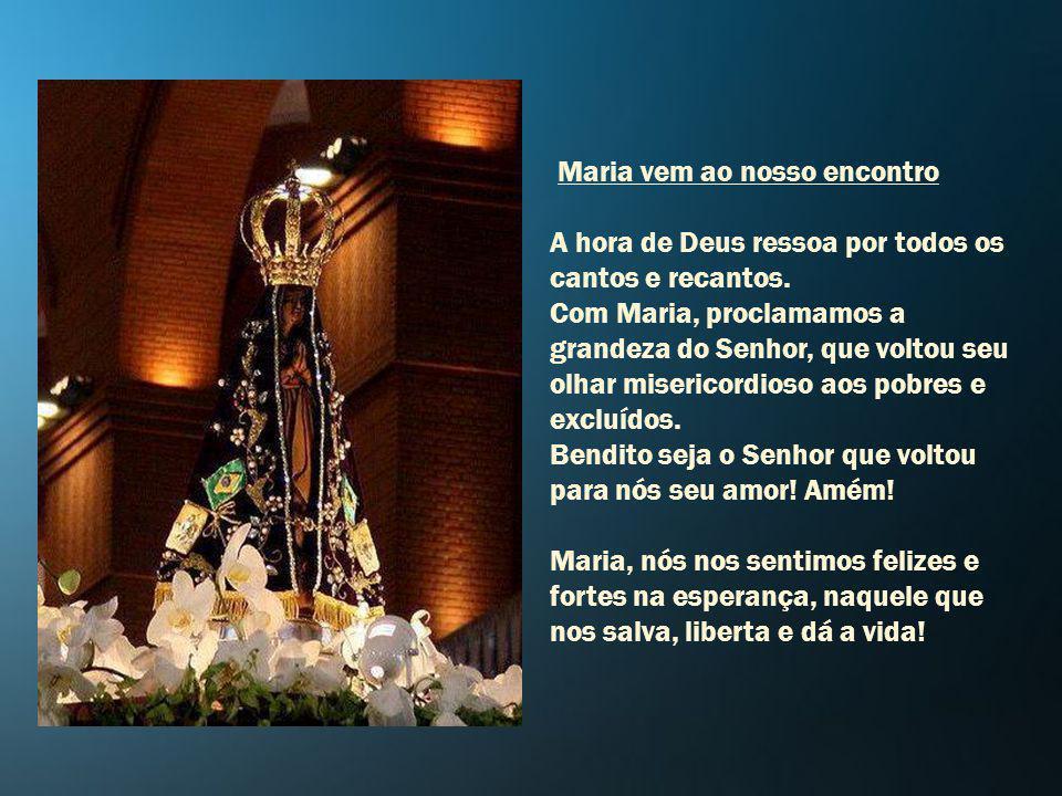 Maria vem ao nosso encontro A hora de Deus ressoa por todos os cantos e recantos.