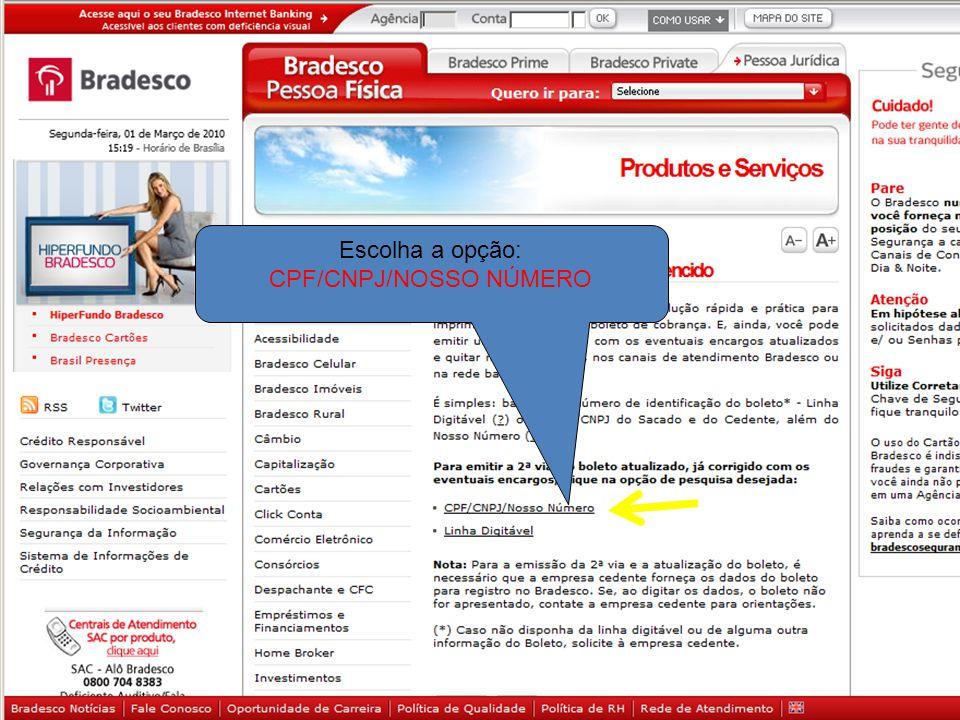 Escolha a opção: CPF/CNPJ/NOSSO NÚMERO