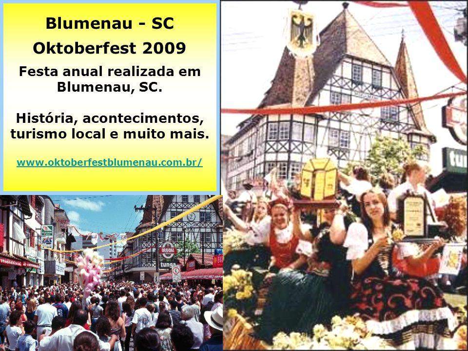 Joinville - Cidade das Flores Maior cidade brasileira originária da colonização alemã. 480 mil habitantes.