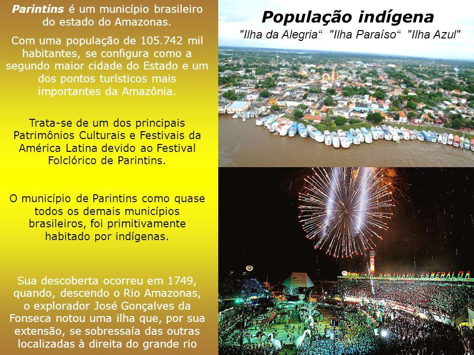 Parintins é um município brasileiro do estado do Amazonas.