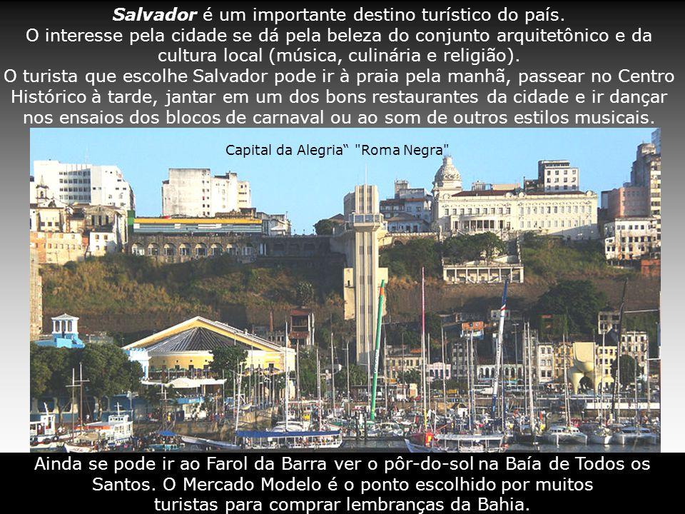 Salvador é um importante destino turístico do país.