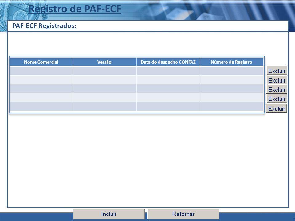 PLONE - 2007 PAF-ECF Registrados: Registro de PAF-ECF Nome ComercialVersãoData do despacho CONFAZNúmero de Registro