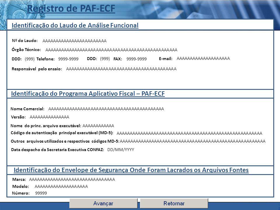 PLONE - 2007 Identificação do Laudo de Análise Funcional Registro de PAF-ECF Nº do Laudo: Responsável pelo ensaio: Órgão Técnico: AAAAAAAAAAAAAAAAAAAA