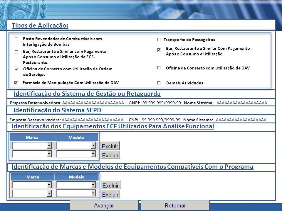 PLONE - 2007 Tipos de Aplicação: MarcaModelo Identificação do Sistema de Gestão ou Retaguarda Identificação do Sistema SEPD Identificação dos Equipame