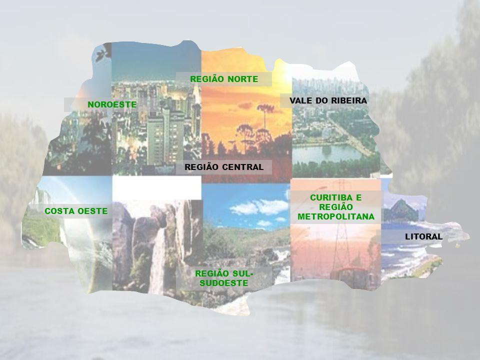 LITORAL CURITIBA E REGIÃO METROPOLITANA VALE DO RIBEIRA REGIÃO CENTRAL REGIÃO SUL- SUDOESTE COSTA OESTE NOROESTE REGIÃO NORTE