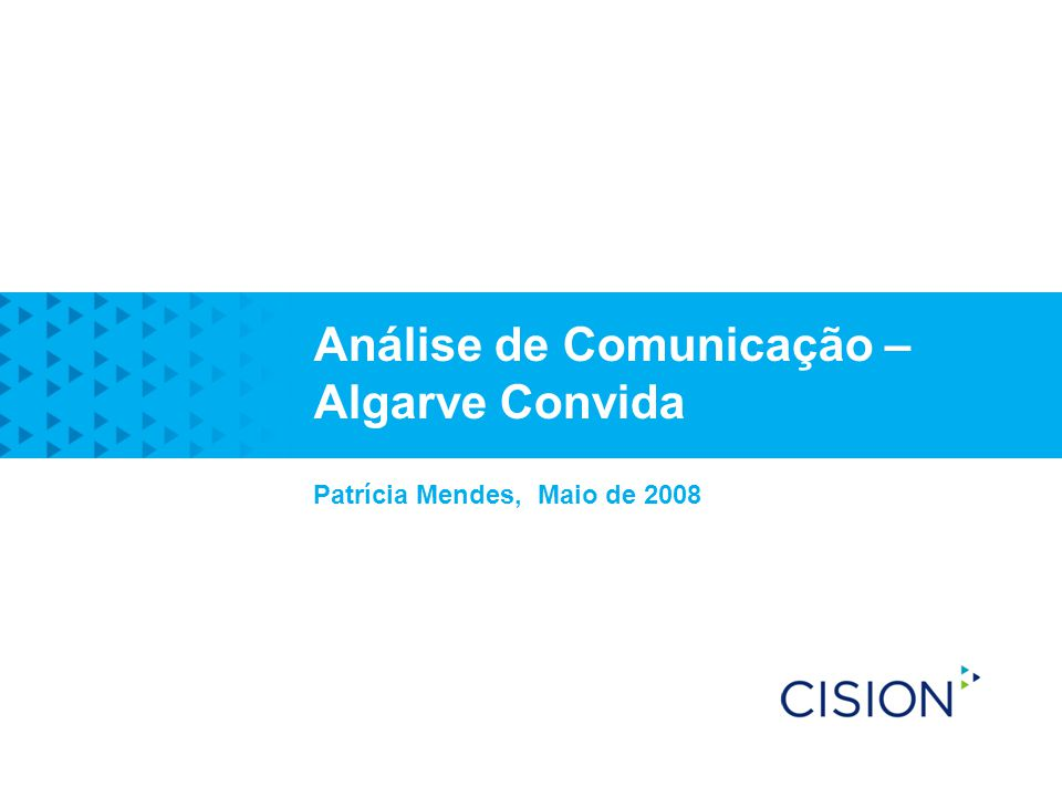 Patrícia Mendes, Maio de 2008 Análise de Comunicação – Algarve Convida