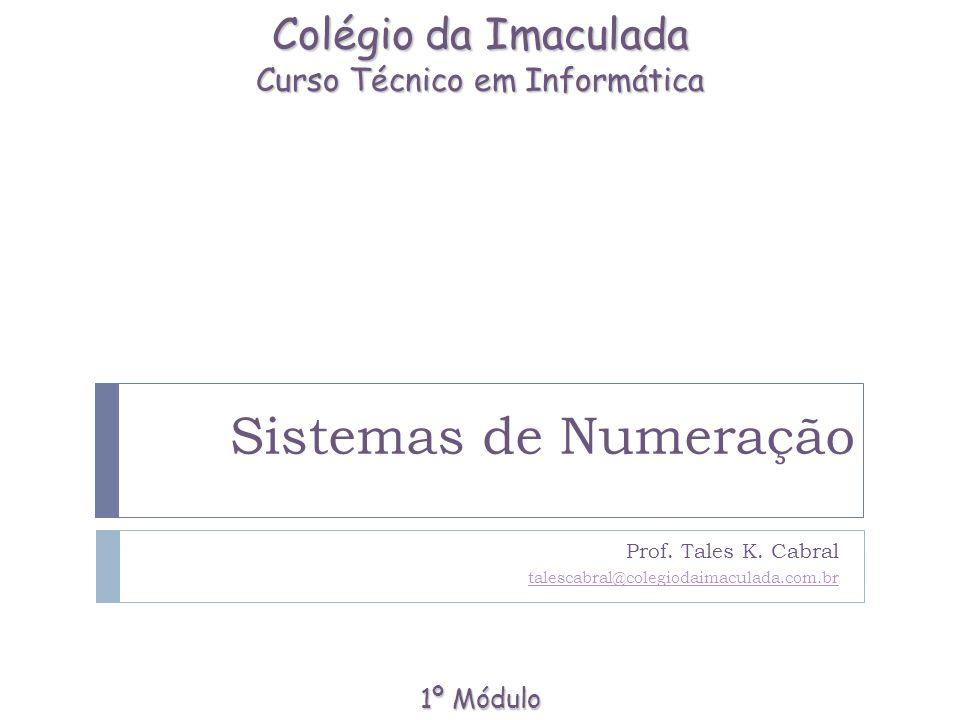 Conceito Slide nº 2 de  Sistemas de numeração:  Conjunto de regras que utilizam símbolos para representar números;  O mais comum é o decimal, devido à quantidade de dedos nas mãos usados para representar os números;  Existem ainda outros sistemas de representação de números hoje em dia: binário, octal, decimal, hexadecimal.