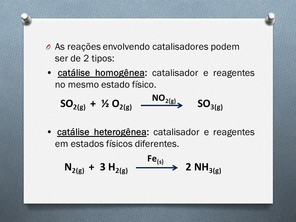 O As reações envolvendo catalisadores podem ser de 2 tipos: catálise homogênea: catalisador e reagentes no mesmo estado físico. catálise heterogênea: