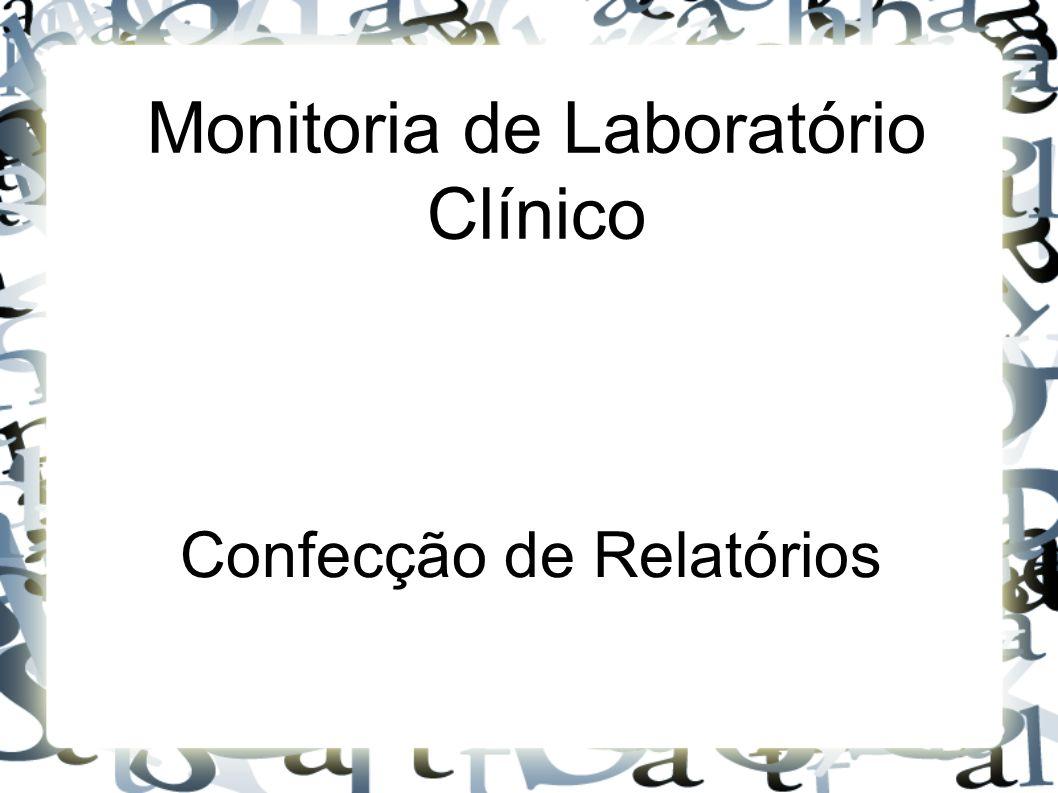 Monitoria de Laboratório Clínico Confecção de Relatórios