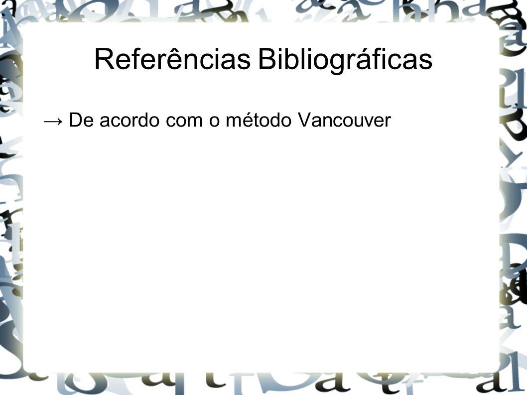 Referências Bibliográficas → De acordo com o método Vancouver