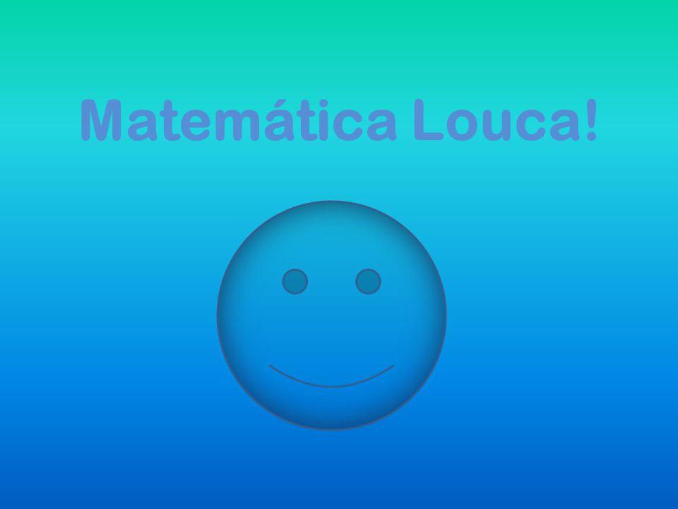 Matemática Louca!