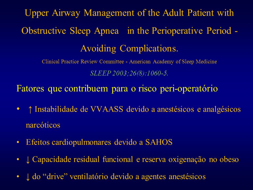 Upper Airway Management of the Adult Patient with Obstructive Sleep Apnea in the Perioperative Period - Avoiding Complications.