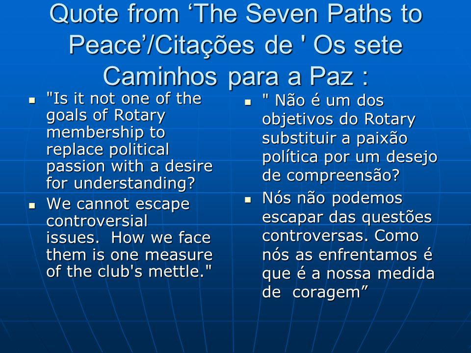 Quote from 'The Seven Paths to Peace'/Citações de ' Os sete Caminhos para a Paz :