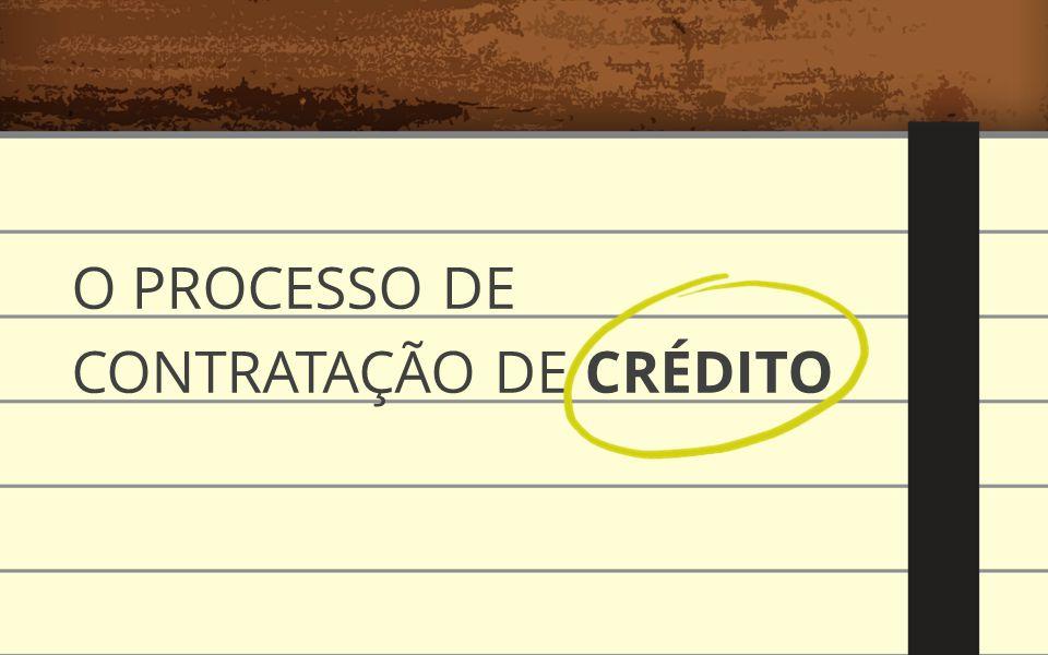 O PROCESSO DE CONTRATAÇÃO DE CRÉDITO