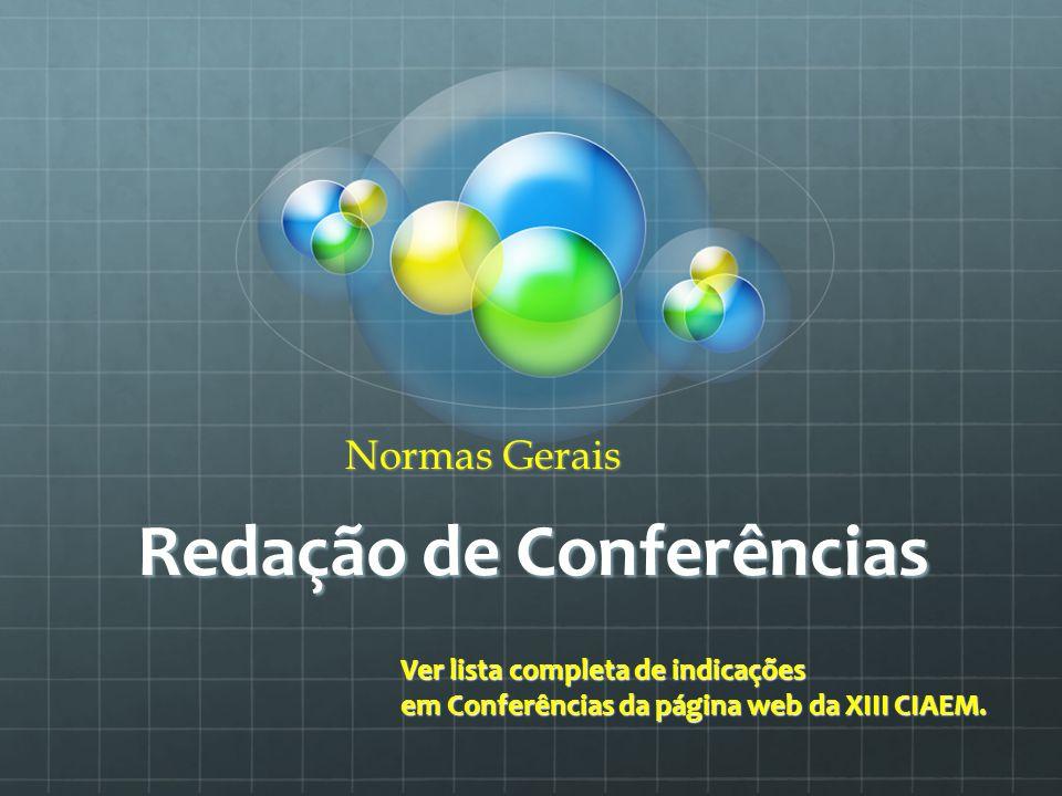 Redação de Conferências Ver lista completa de indicações em Conferências da página web da XIII CIAEM.