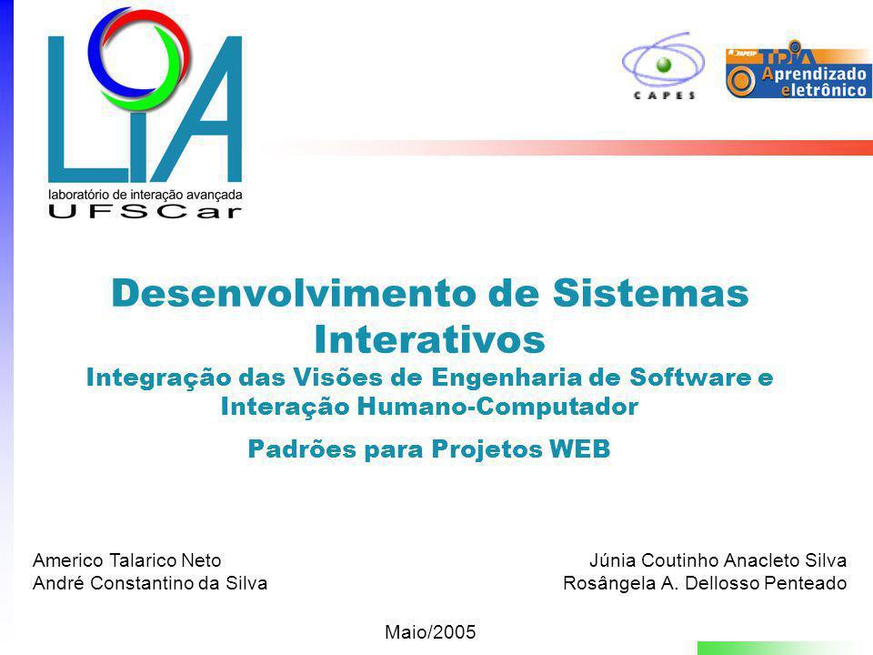 Desenvolvimento de Sistemas Interativos Integração das Visões de Engenharia de Software e Interação Humano-Computador Padrões para Projetos WEB Júnia