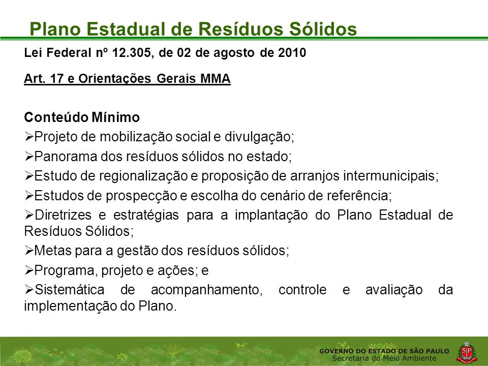 Coordenadoria de Planejamento Ambiental Departamento de Informações Ambientais Centro de Integração e Gerenciamento de Informações Plano Estadual de Resíduos Sólidos Lei Federal nº 12.305, de 02 de agosto de 2010 Art.
