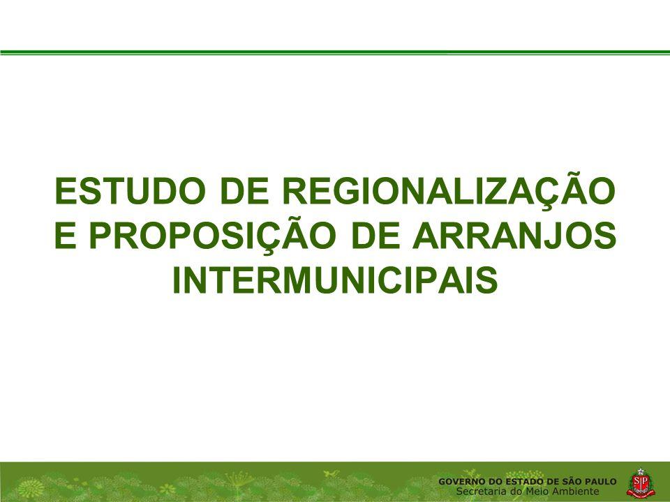 Coordenadoria de Planejamento Ambiental Departamento de Informações Ambientais Centro de Integração e Gerenciamento de Informações ESTUDO DE REGIONALIZAÇÃO E PROPOSIÇÃO DE ARRANJOS INTERMUNICIPAIS