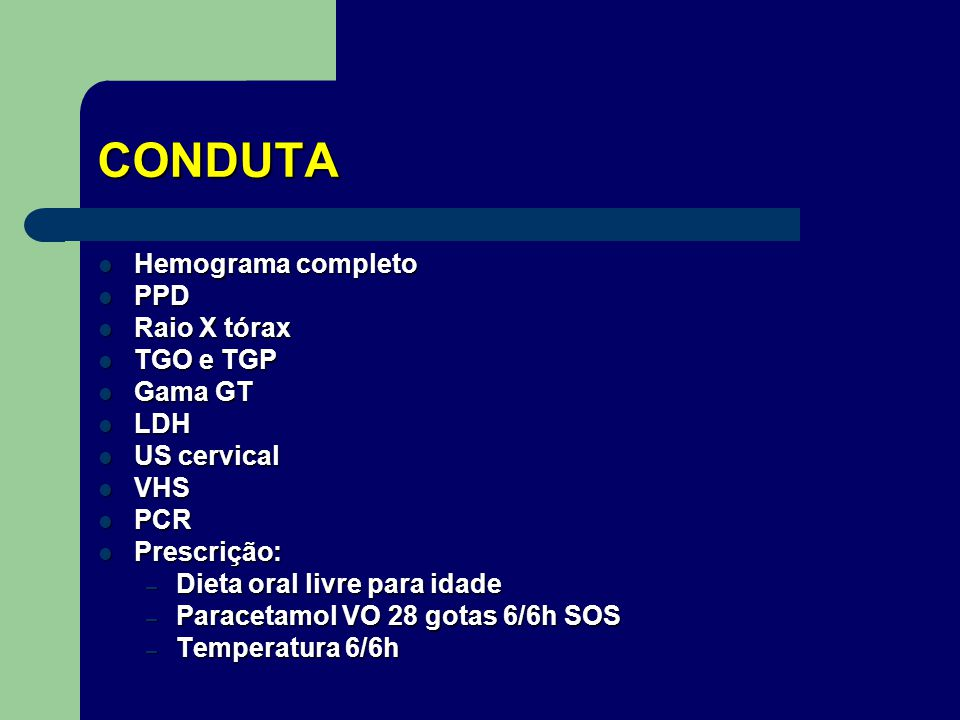 HIPÓTESE DIAGNÓSTICA Linfoadenomegalia a/e Linfoadenomegalia a/e