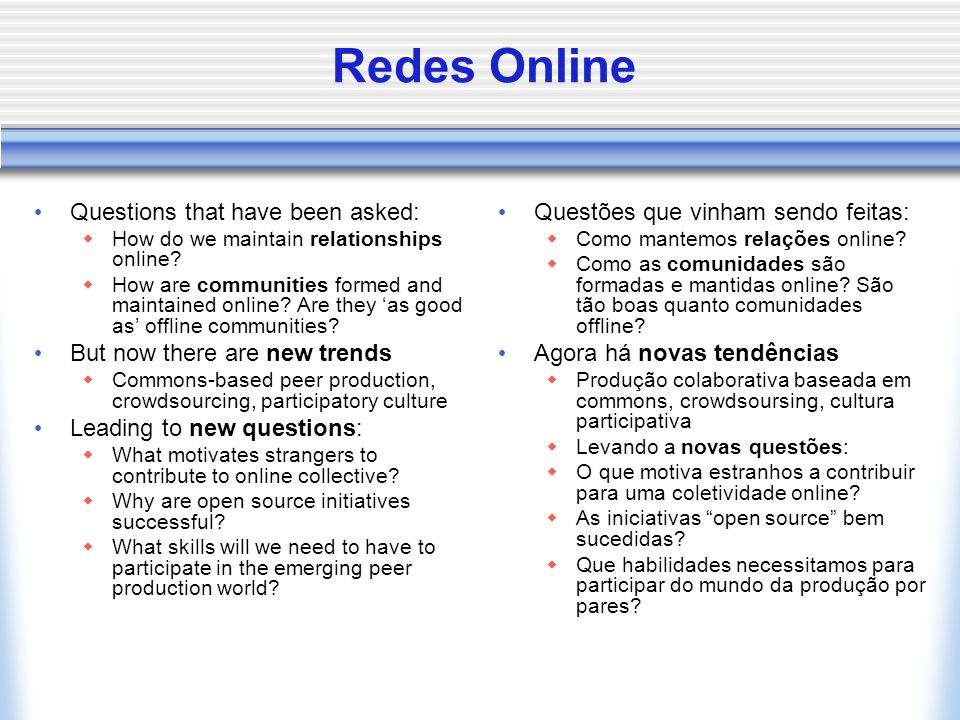 Redes Online Questions that have been asked:  How do we maintain relationships online.