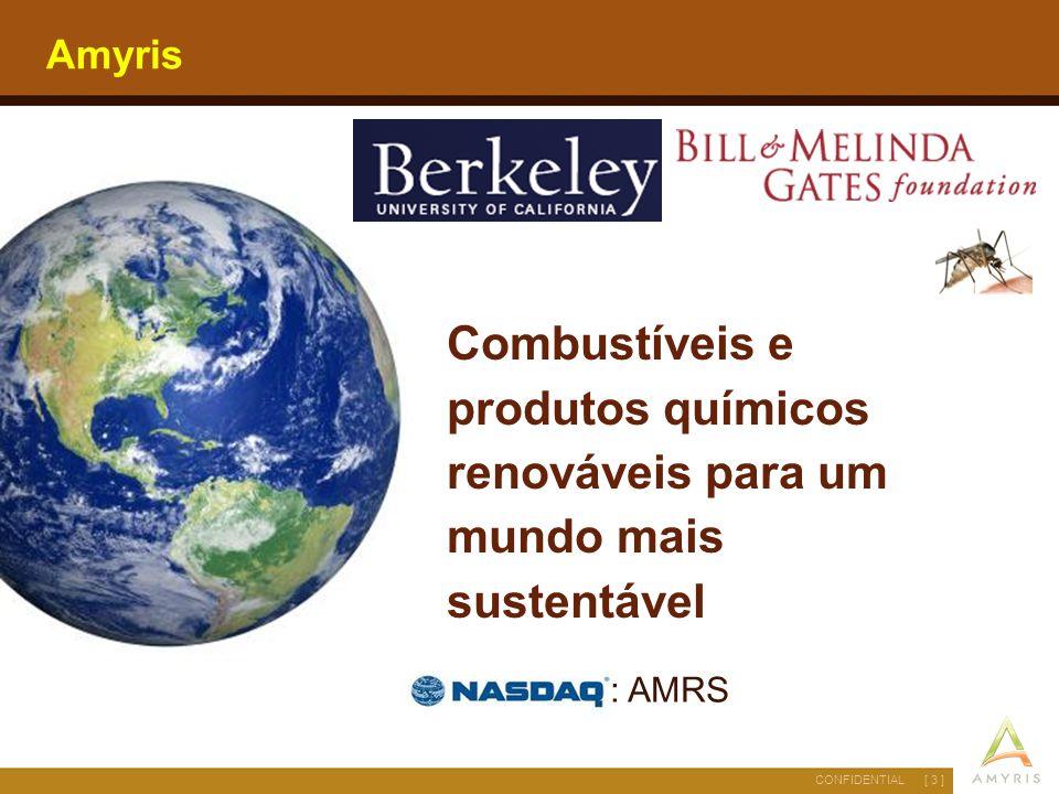 [ 4 ]CONFIDENTIAL Agenda  Amyris – Visão Geral  Tecnologia  Produtos Renováveis  Produção em Escala Comercial