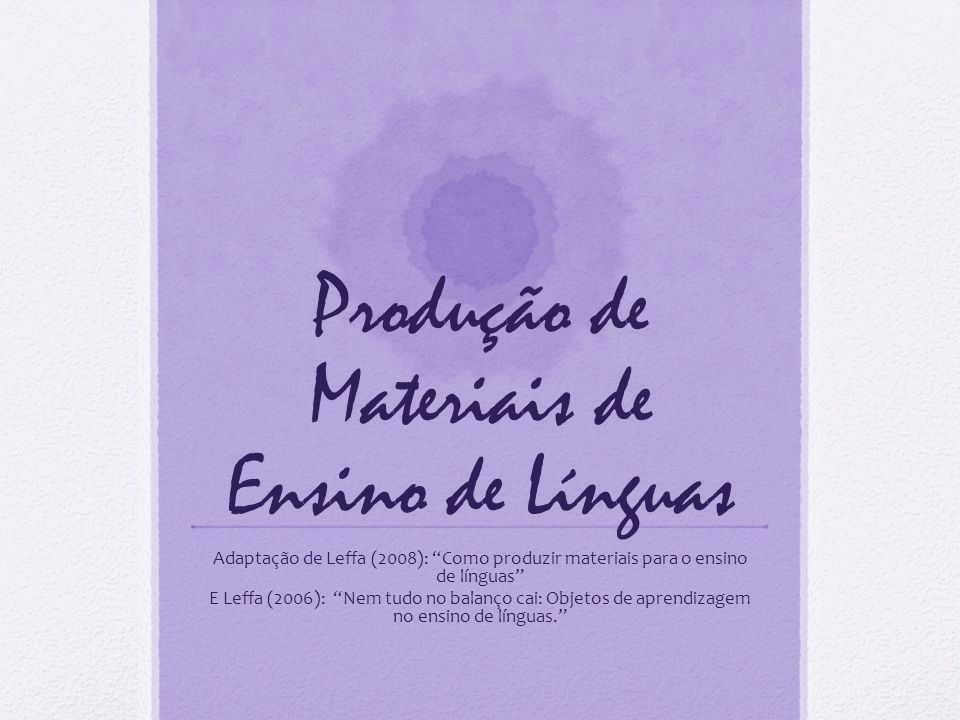 Discussion In English or Portuguese, discuss the following (adapted from Richards and Lockhart 1996) Have you ever written any teaching materials.