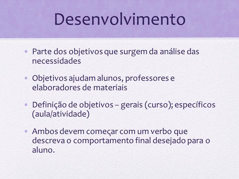 Sobre objetivos Para os objetivos gerais usam-se geralmente verbos que denotam comportamentos não diretamente observáveis.