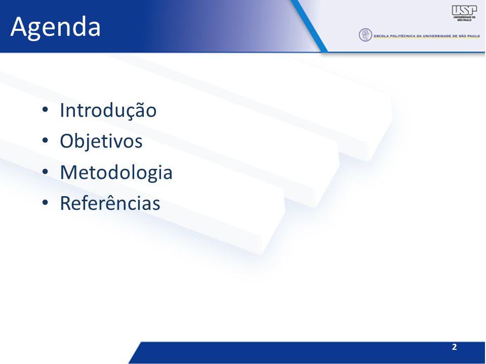 Agenda Introdução Objetivos Metodologia Referências 2