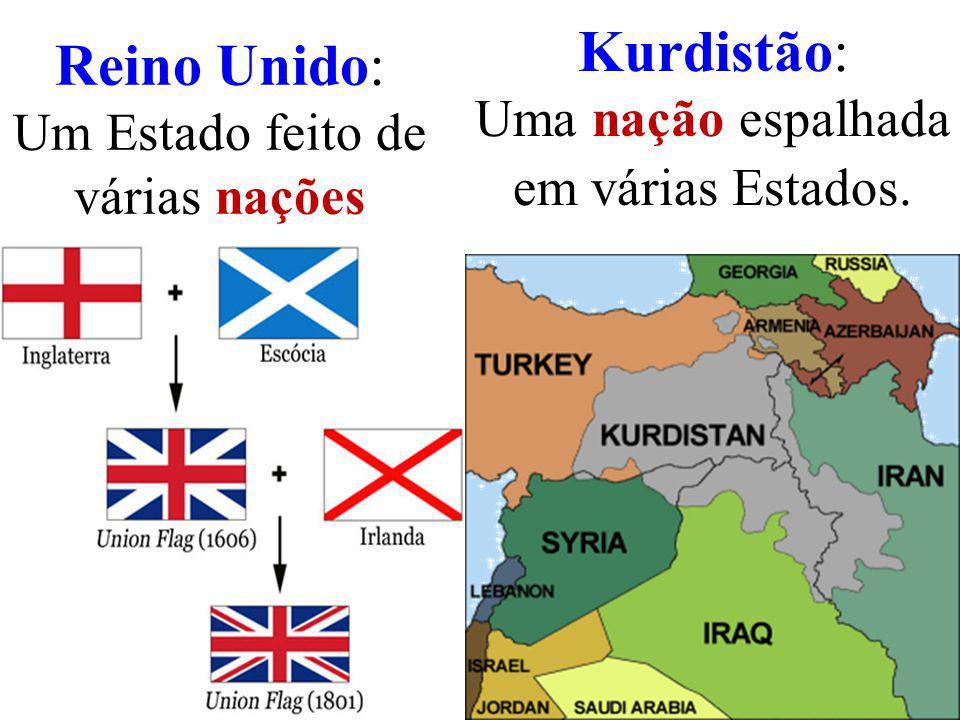 Reino Unido: Um Estado feito de várias nações Luiz Albuquerque16 Kurdistão: Uma nação espalhada em várias Estados.