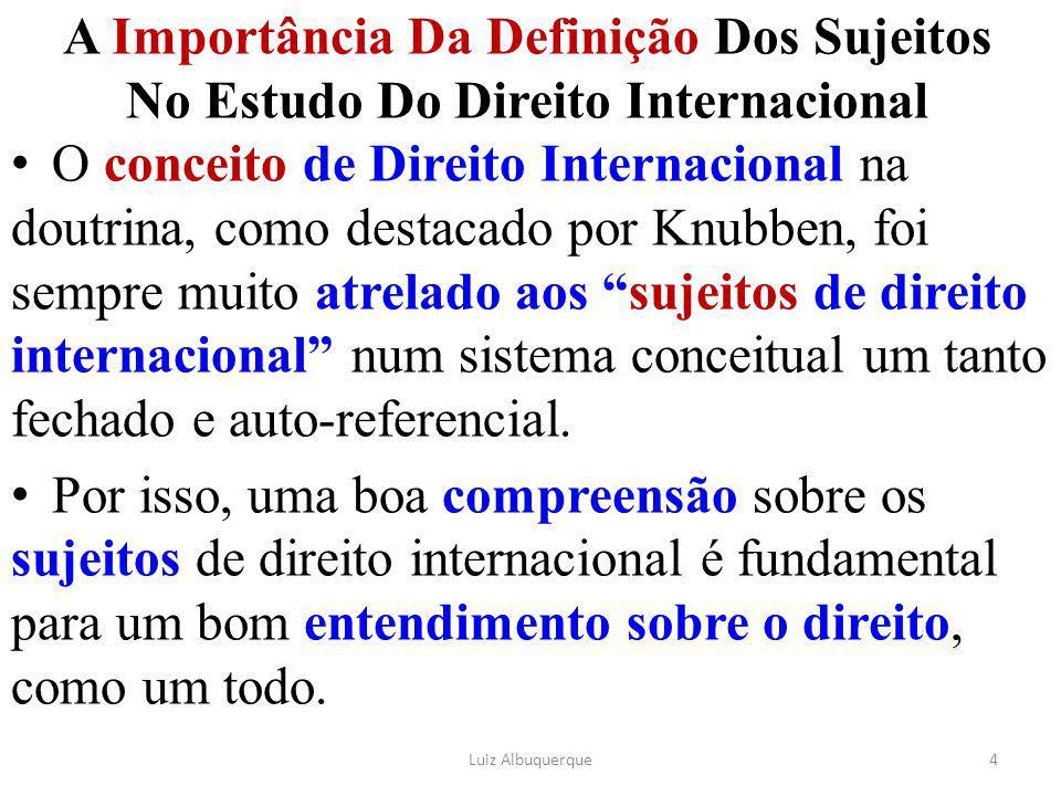 A Importância Da Definição Dos Sujeitos No Estudo Do Direito Internacional O conceito de Direito Internacional na doutrina, como destacado por Knubben