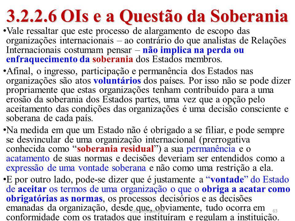 63 3.2.2.6 OIs e a Questão da Soberania Vale ressaltar que este processo de alargamento de escopo das organizações internacionais – ao contrário do qu