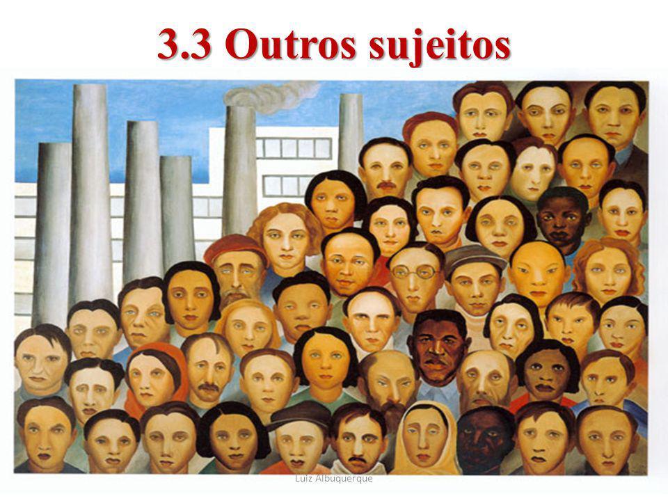 65 3.3 Outros sujeitos a Luiz Albuquerque