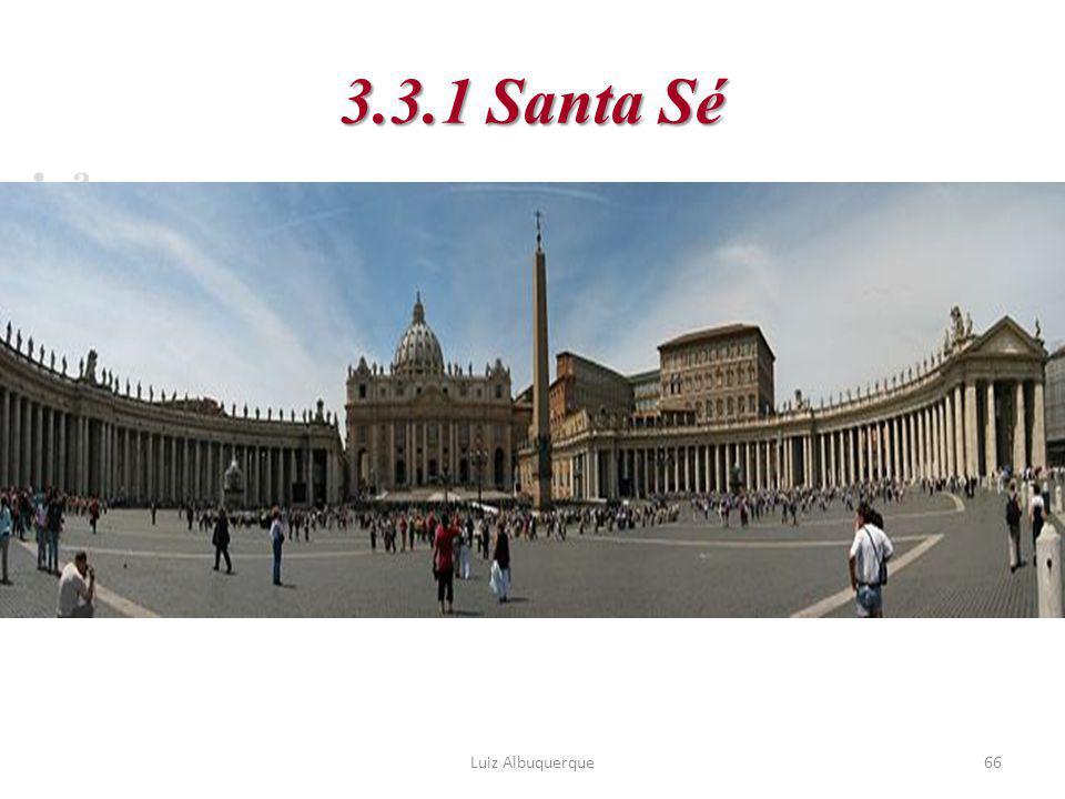 66 3.3.1 Santa Sé a Luiz Albuquerque