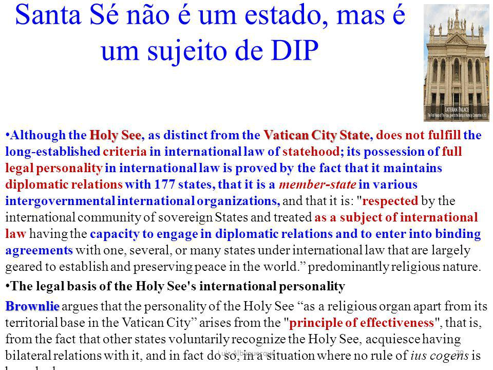 Holy SeeVatican City State Although the Holy See, as distinct from the Vatican City State, does not fulfill the long-established criteria in internati