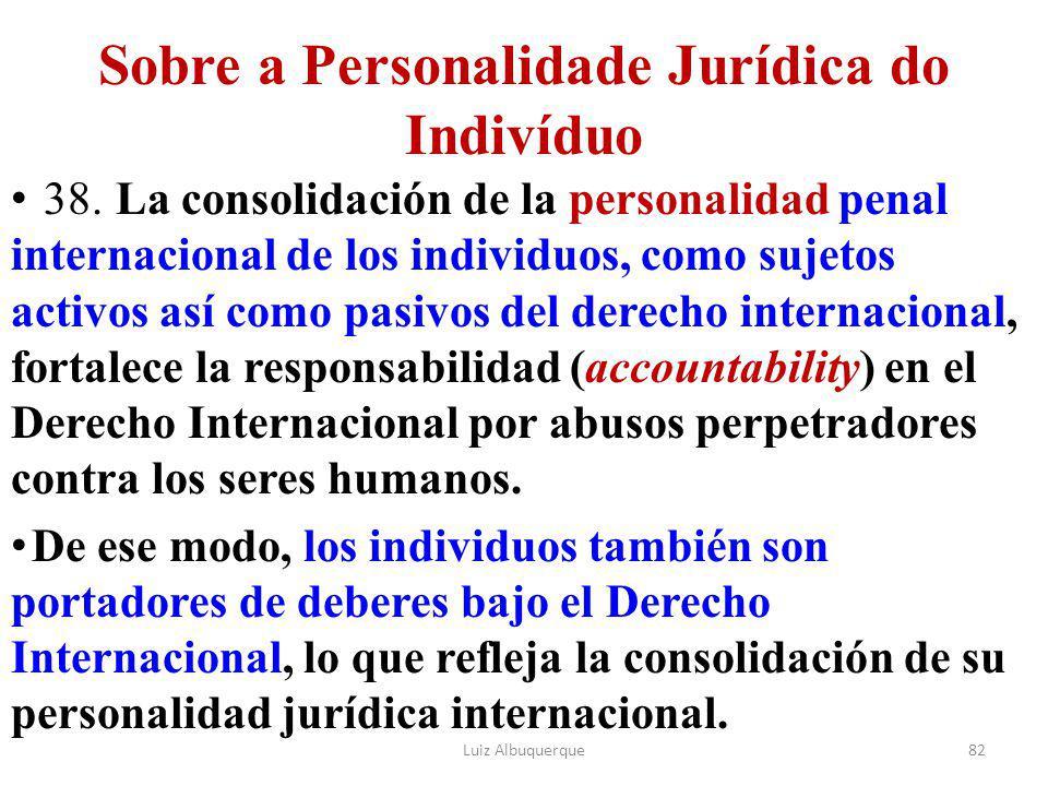Sobre a Personalidade Jurídica do Indivíduo 38.La consolidación de la personalidad penal internacional de los individuos, como sujetos activos así com