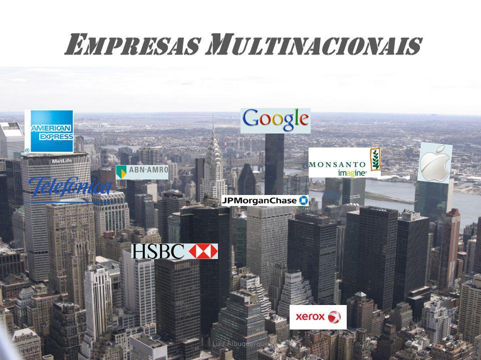 88 E MPRESAS M ULTINACIONAIS Luiz Albuquerque