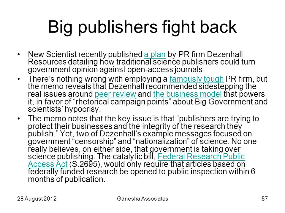 28 August 2012Ganesha Associates57 Big publishers fight back New Scientist recently published a plan by PR firm Dezenhall Resources detailing how trad