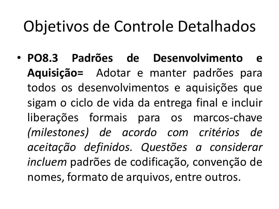 Gerenciar Serviços Terceirizados DS2.2 Gestão do Relacionamento com Fornecedores Formalizar o processo de gestão do relacionamento com cada fornecedor.
