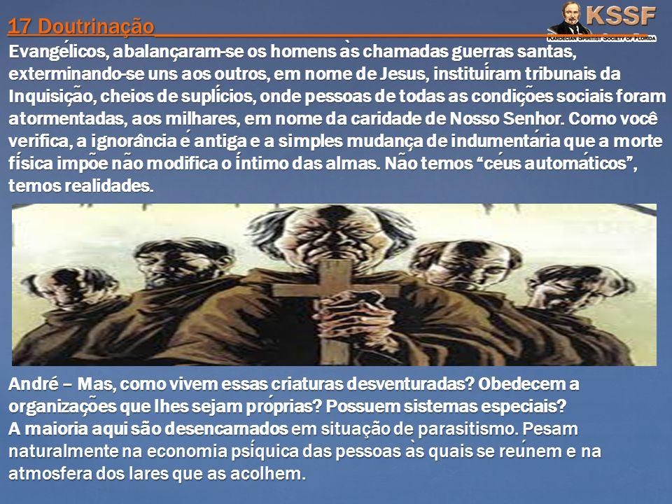Evangelicos, abalanc ̧ aram-se os homens a ̀ s chamadas guerras santas, exterminando-se uns aos outros, em nome de Jesus, instituiram tribunais da Inq