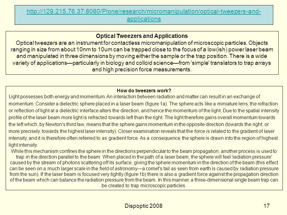 Dispoptic 200816 Pinças ópticas e aplicações http://129.215.76.37:8080/Plone/research/micromanipulation/optical-tweezers-and-applications As pinças óp